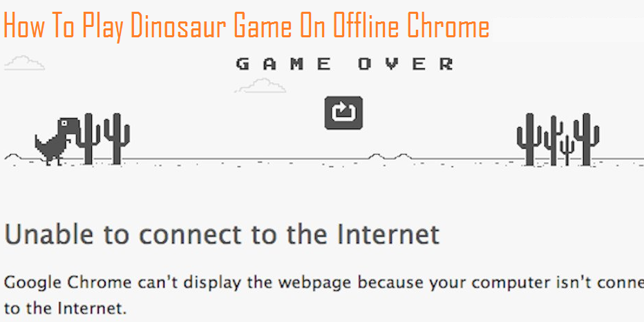 Play with T-rex dinosaur game when offline or disruptive internet connection